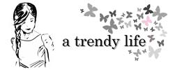 a-trendy-life